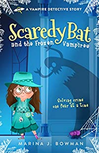 Scaredy Bat And The Frozen Vampires by Marina J. Bowman ebook deal