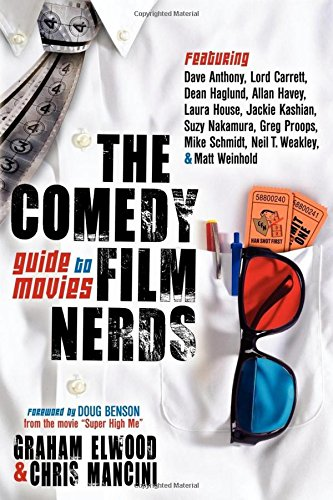 The Comedy Film Nerds Guide to Movies: Featuring Dave Anthony, Lord Carrett, Dean Haglund, Allan Havey, Laura House, Jac