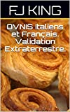 OVNIS Italiens et Français.  Validation Extraterrestre. (French Edition)