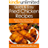 Fried Chicken Recipes: Recipes That Add A Twist To Our Favorite Chicken Dish (Quick & Easy Recipes)