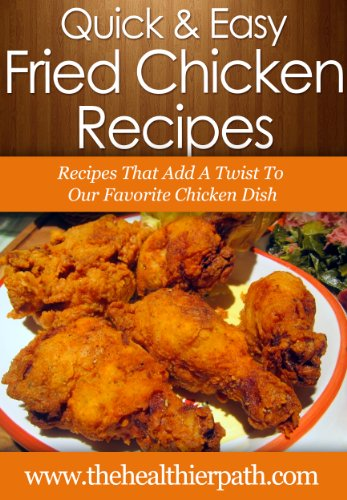 Fried Chicken Recipes Recipes That Add A Twist To Our Favorite