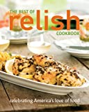 The Best of Relish Cookbook, Relish Magazine Editors, 0881508365