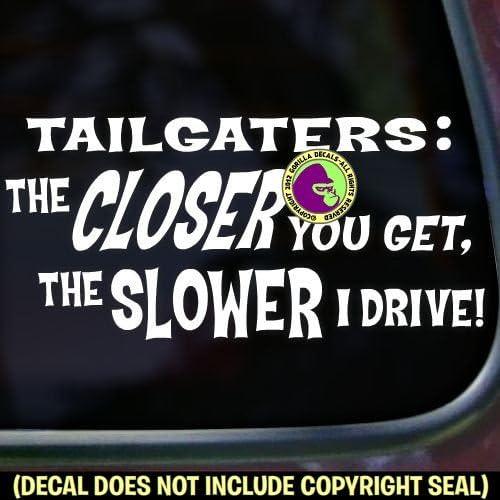Caution the closer you get the slower Vinyl Sticker Decal auto Bumper Sticker