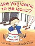 Are You Going to Be Good?, Adam Bagdasarian and Cari Best, 0374303940