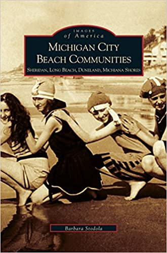 Book Michigan City Beach Communities: Sheridan, Long Beach, Duneland, Michiana Shores