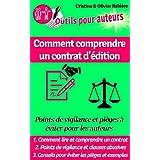 Comment comprendre un contrat d'édition: Points de vigilance et pièges à éviter pour les auteurs (Outils pour auteurs t. 4) (French Edition)