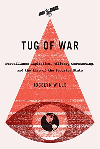 Tug of War: Surveillance Capitalism, Military Contracting, and the Rise of the Security State (Carleton Library Series Book 242)
