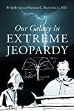 Our Galaxy in Extreme Jeopardy, Spike Jonas, 1478703881