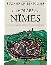 The Voices of Nimes: Women, Sex, and Marriage in Reformation Languedoc