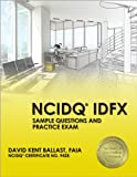 NCIDQ® IDFX: Sample Questions and Practice Exam, Ballast, David Kent, 1591264243