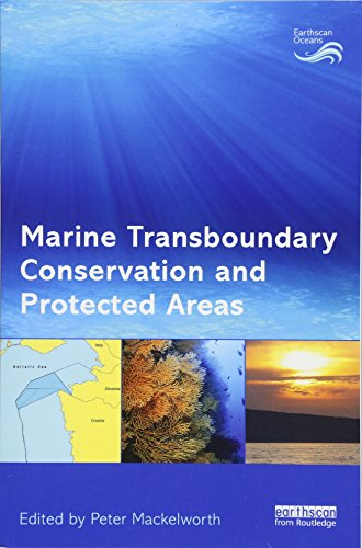 Marine Transboundary Conservation and Protected Areas (Earthscan Oceans) ()