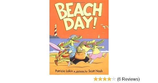 Beach Day!: Patricia Lakin, Scott Nash: 9780803728943 ...