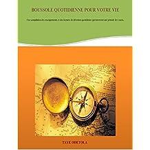 Boussole quotidienne pour votre vie: Une compilation des enseignements et des lectures de dévotion quotidienne qui traversent une période de 6 mois. (French Edition)