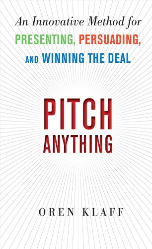 Pitch Anything: An Innovative Method for Presenting, Persuading, and Winning the Deal (Sales Presentation Best Practices)