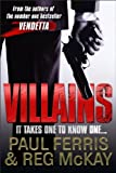 Villains: It Takes One to Know One... by Paul Ferris (2010-07-30)