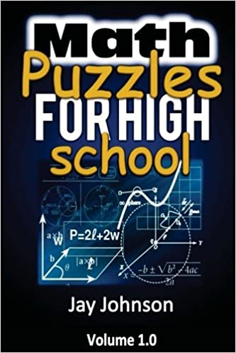 Math Puzzles For High School: The Unique Math Puzzles and Logic ...