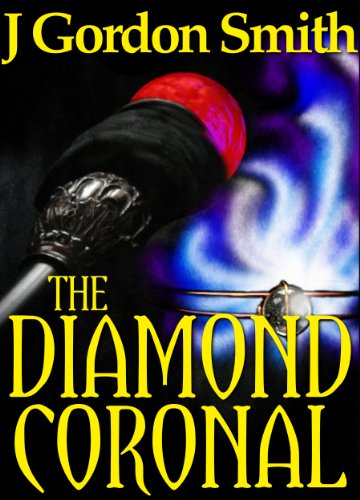 The Diamond Coronal (Gemstone Series, Epic Swords & Sorcery Fantasy Book 1)