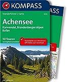 Achensee, Karwendel, Brandenberger Alpen, Rofan: Wanderführer mit Extra-Tourenkarte 1:35.000, 55 Touren, GPX-Daten zum Download (KOMPASS-Wanderführer, Band 5654)