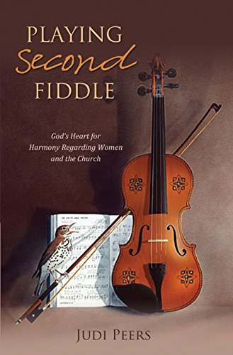 Playing Second Fiddle Second Edition Gods Heart For Harmony