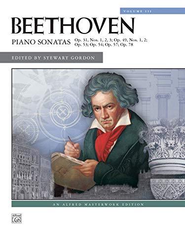 Beethoven -- Piano Sonatas, Vol 3: Nos. 16-24 (Alfred Masterwork Edition) ()