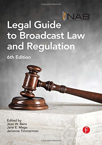 NAB Legal Guide to Broadcast Law and Regulation by Focal Press