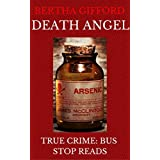 BERTHA GIFFORD: THE ANGEL OF DEATH: A TALE OF MURDER & MAYHEM: SERIAL KILLER (TRUE CRIME; BUS STOP READS Book 8)
