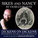 Sikes and Nancy: Dickens on Dickens Audiobook by Charles Dickens Narrated by Gerald Dickens