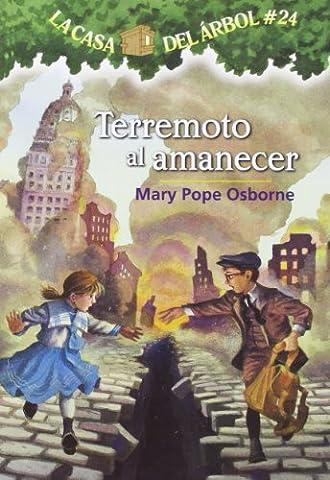 La casa del árbol # 24:Terremoto al amanecer / Earthquake in the Early Morning (Spanish Edition) (Magic Tree (Magic Morning)