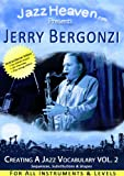 Jazz Improvisation Lessons DVD Jerry Bergonzi Creating a Jazz Vocabulary Vol. 2 How to Improvise Exercises Play Jazz Course