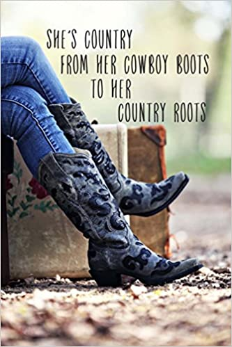 She\u0027s Country From Her Cowboy Boots to Her Country Roots