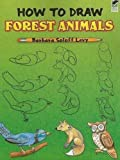 How to Draw Forest Animals (Dover How to Draw)