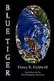 Blue Tiger, Harry R. Caldwell, 1930585381