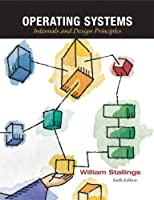 Operating Systems: Internals and Design Principles, 6th Edition