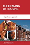 The Meaning of Housing: A Pathways Approach