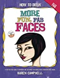 img - for How to Draw MORE Fun, Fab Faces: A comprehensive, step-by-step guide to drawing and coloring the female face in profile and 3/4 view. (Volume 2) book / textbook / text book