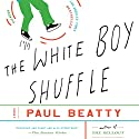 The White Boy Shuffle: A Novel Audiobook by Paul Beatty Narrated by Prentice Onayemi