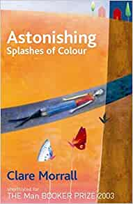 Amazon Com Astonishing Splashes Of Colour 9780954130329 border=