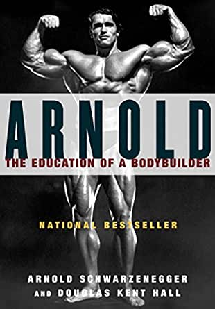 Arnold The Education Of A Bodybuilder Ebook