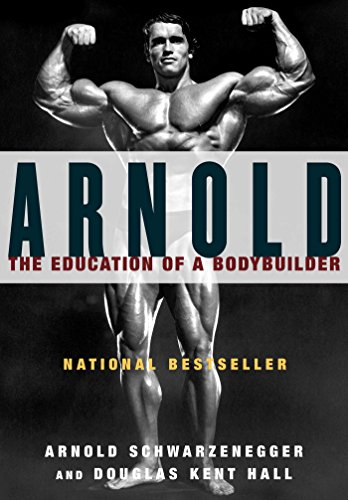 Amazon arnold the education of a bodybuilder ebook arnold arnold the education of a bodybuilder by schwarzenegger arnold malvernweather Image collections