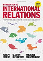 Introduction to International Relations: Perspectives, Connections, and Enduring Questions