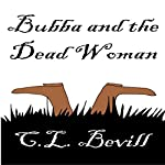 Bubba and the Dead Woman | C. L. Bevill