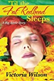 'Til the Fat Redhead Sleeps, Victoria Wilson, 1491705310
