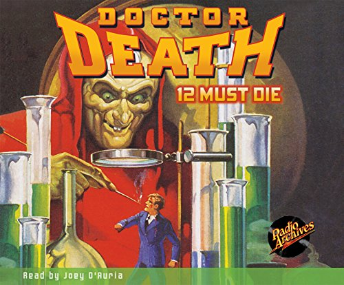 Doctor Death #1: 12 Must Die by Radio Archives on Dreamscape Audio