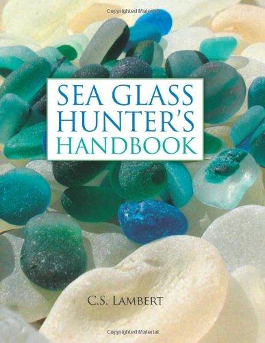 Sea Glass Hunter's Handbook [C. S. Lambert] (Tapa Dura)