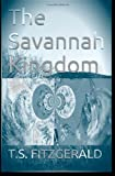 The Savannah Kingdom, T. Fitzgerald, 1492841684
