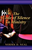 The Code of Silence in Ministry, Norma D. Neal, 1462604145