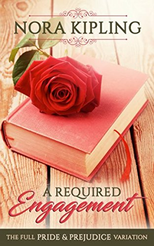 Download A Required Engagement: A Pride & Prejudice Full Variation ebook