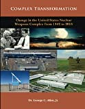 img - for Complex Transformation: Change in the United States Weapons Complex from 1942 to 2015 book / textbook / text book