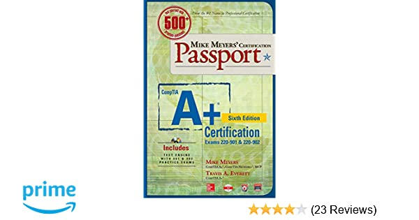 pretty nice f9069 d8f6f Mike Meyers  CompTIA A+ Certification Passport, Sixth Edition (Exams 220-901    220-902) (Mike Meyers  Certficiation Passport)  Mike Meyers, Scott  Jernigan  ...