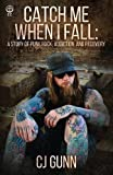 Catch Me When I Fall: A Story of Punk Rock, Addiction and Recovery